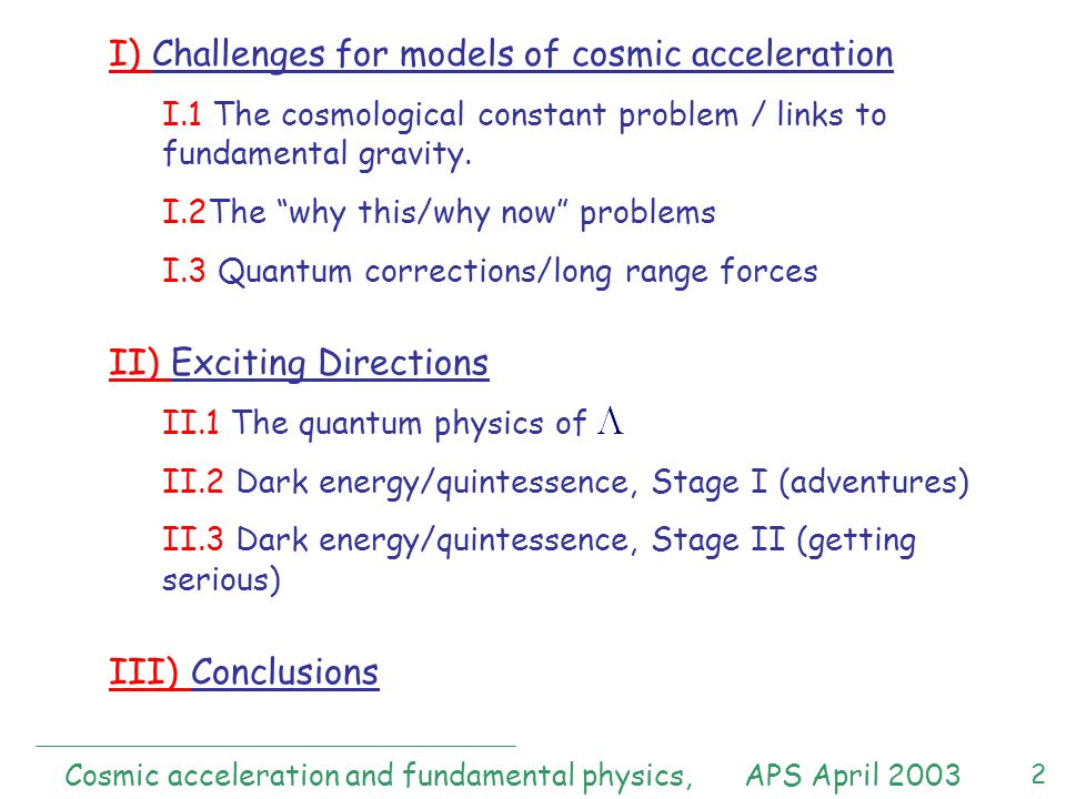 2 I) Challenges for models of cosmic acceleration I.1 The cosmological constant problem / links to fundamental gravity.