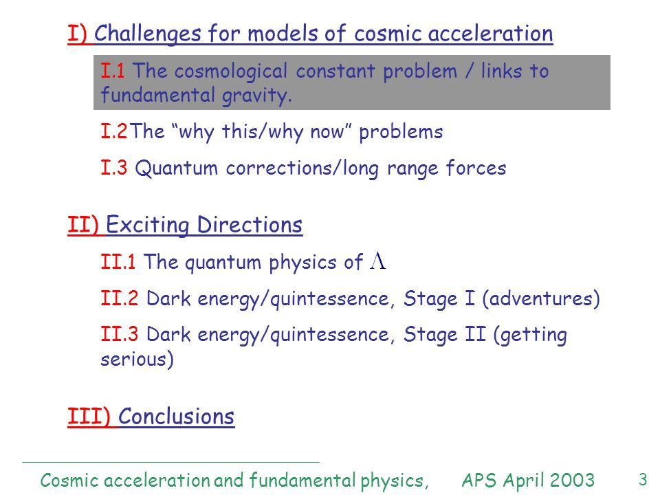 3 I) Challenges for models of cosmic acceleration I.1 The cosmological constant problem / links to fundamental gravity.