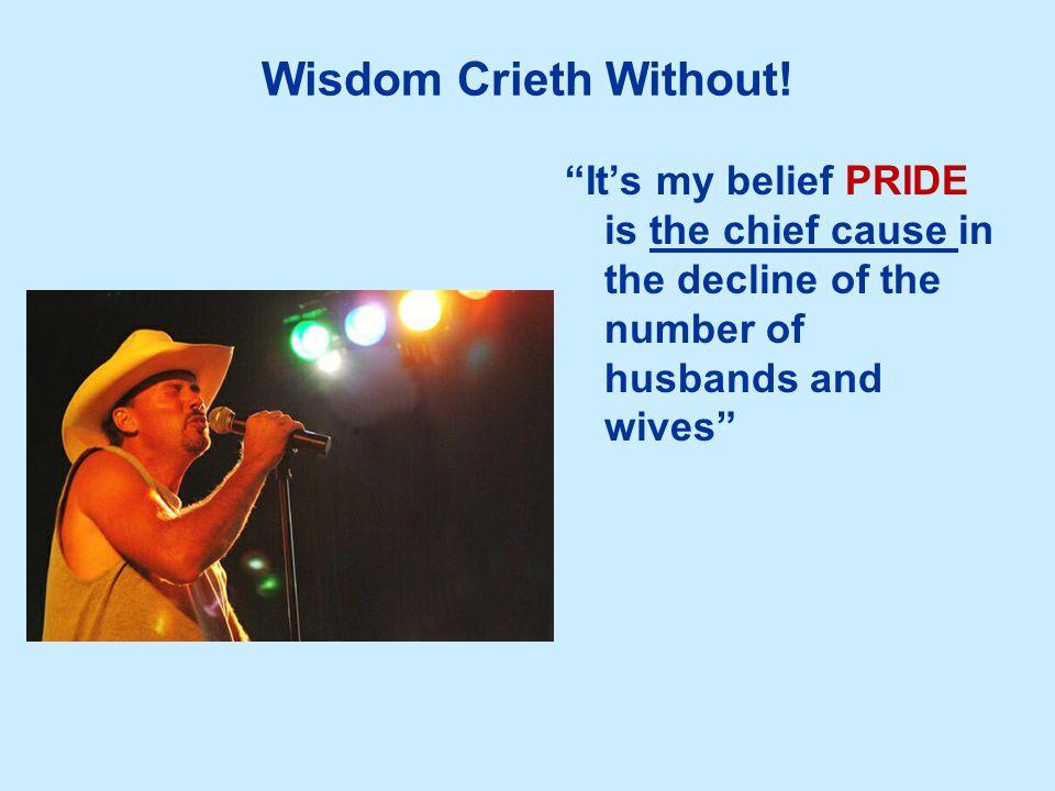 Wisdom Crieth Without.