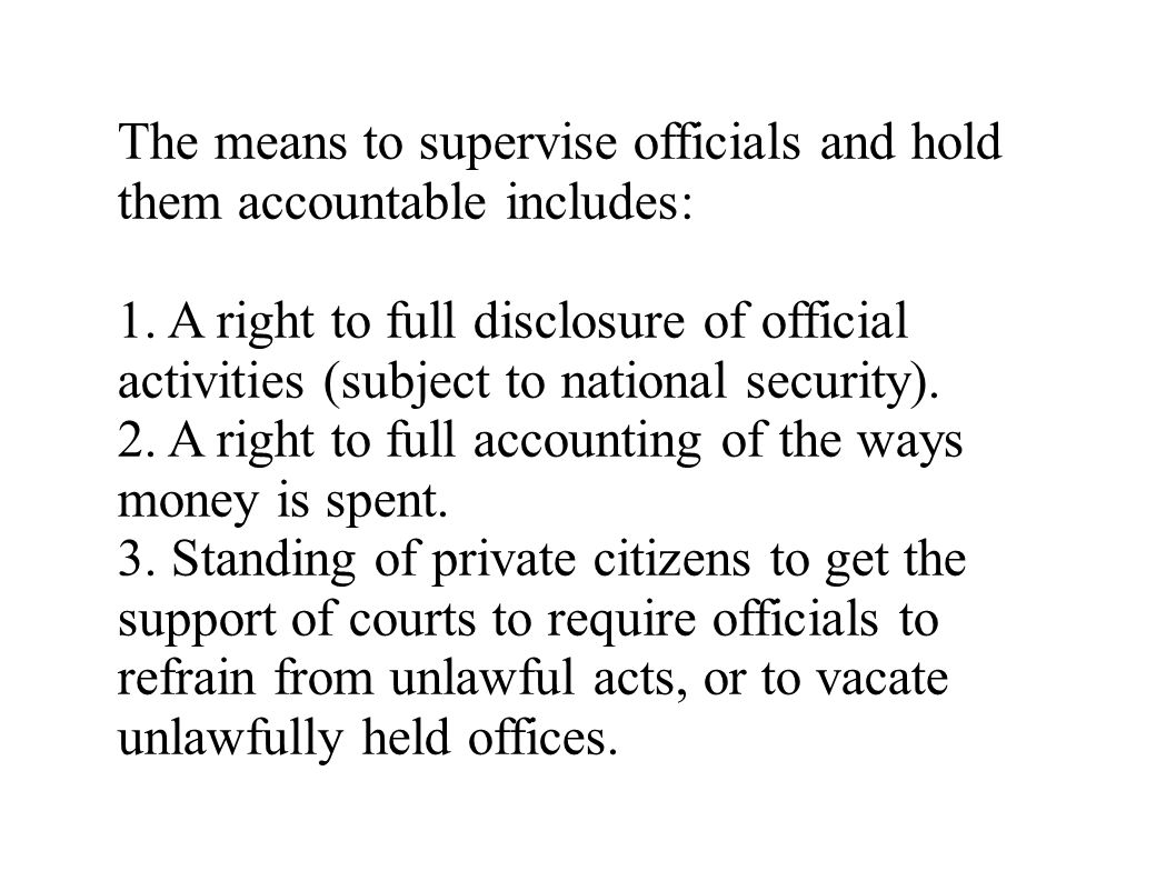 The means to supervise officials and hold them accountable includes: 1.