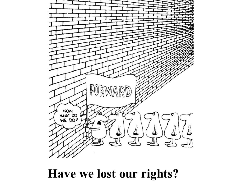 Have we lost our rights?