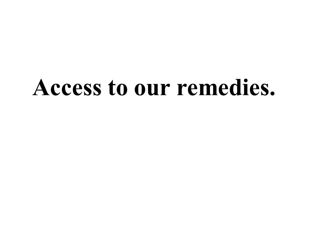 Access to our remedies.