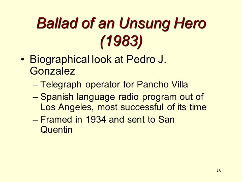 10 Ballad of an Unsung Hero (1983) Biographical look at Pedro J.