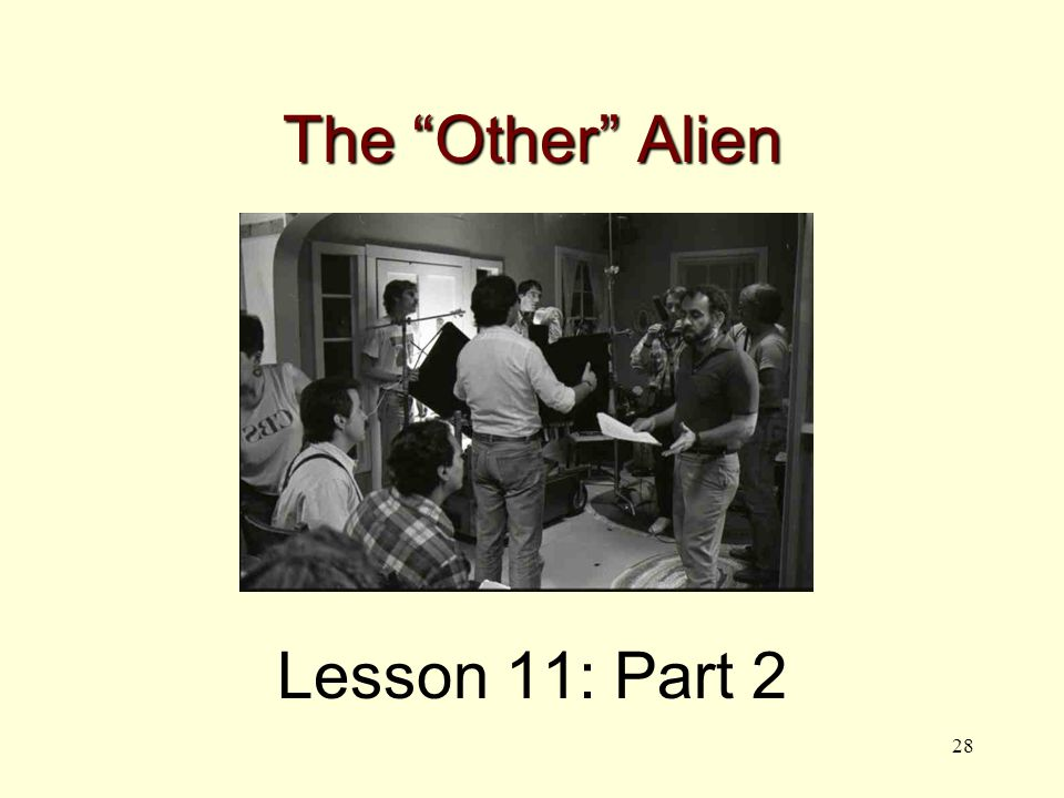 28 The Other Alien Lesson 11: Part 2