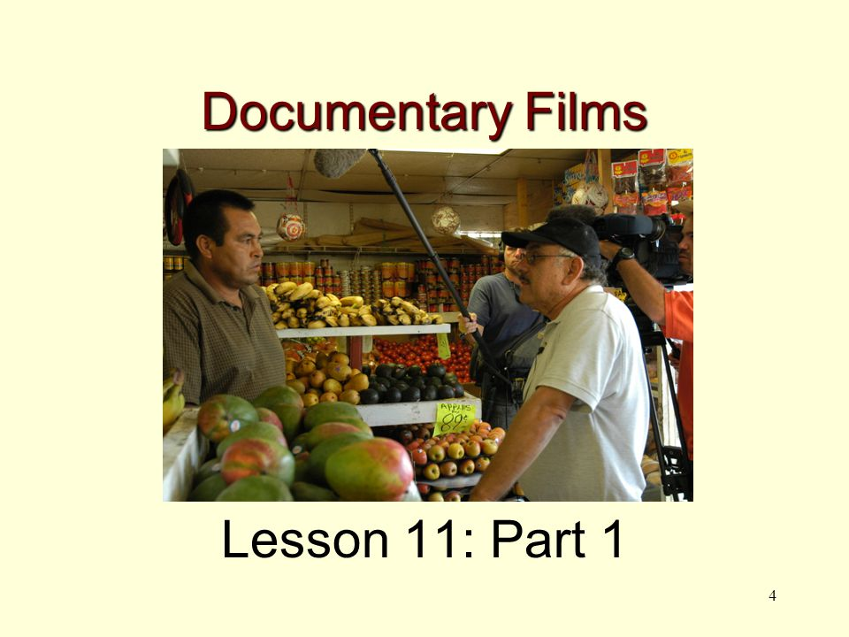 4 Documentary Films Lesson 11: Part 1