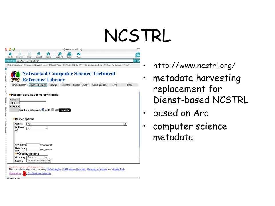 NCSTRL http://www.ncstrl.org/ metadata harvesting replacement for Dienst-based NCSTRL based on Arc computer science metadata