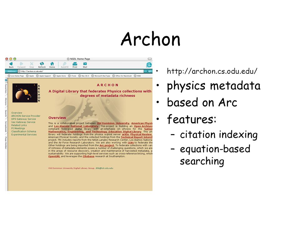 Archon http://archon.cs.odu.edu/ physics metadata based on Arc features: –citation indexing –equation-based searching