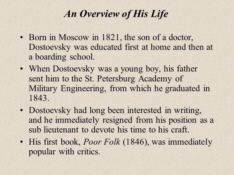 Dostoevsky's early view of the world was shaped by his experience of social injustice.