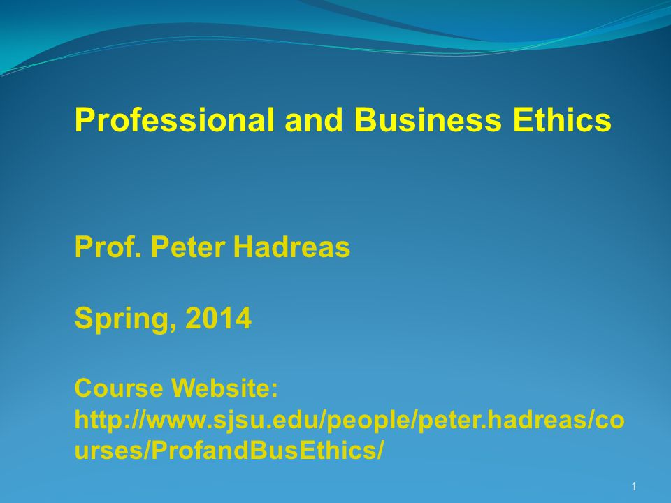 1 Professional and Business Ethics Prof.