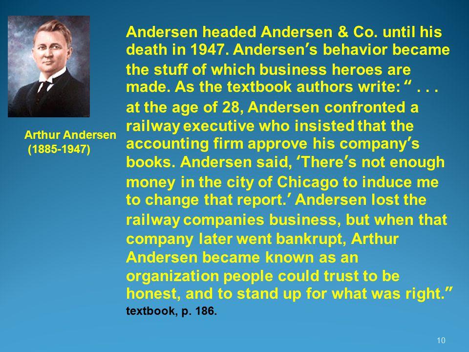 10 Arthur Andersen (1885-1947) Andersen headed Andersen & Co.