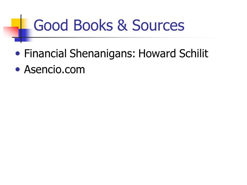 Good Books & Sources Financial Shenanigans: Howard Schilit Asencio.com