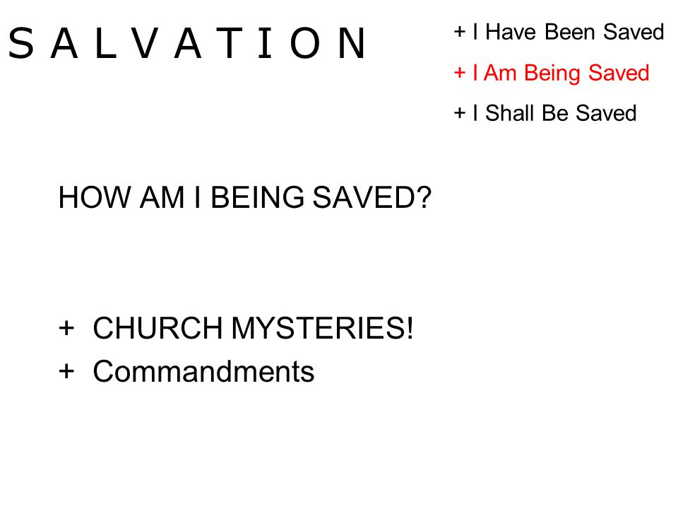 HOW AM I BEING SAVED. + CHURCH MYSTERIES.