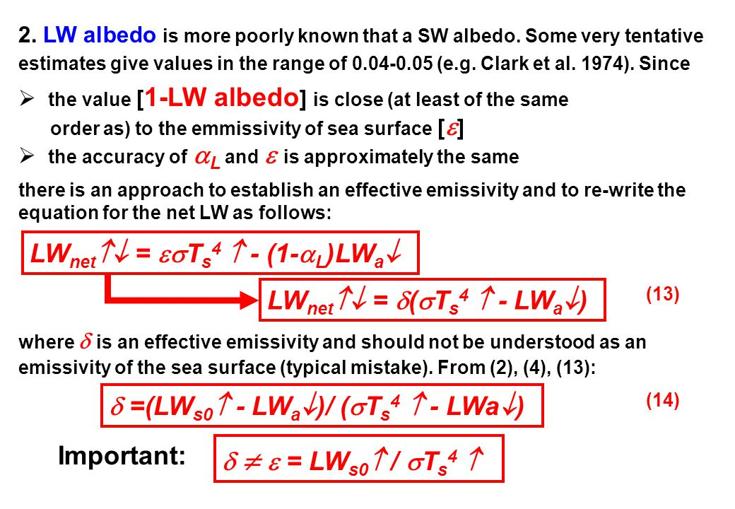 2. LW albedo is more poorly known that a SW albedo.