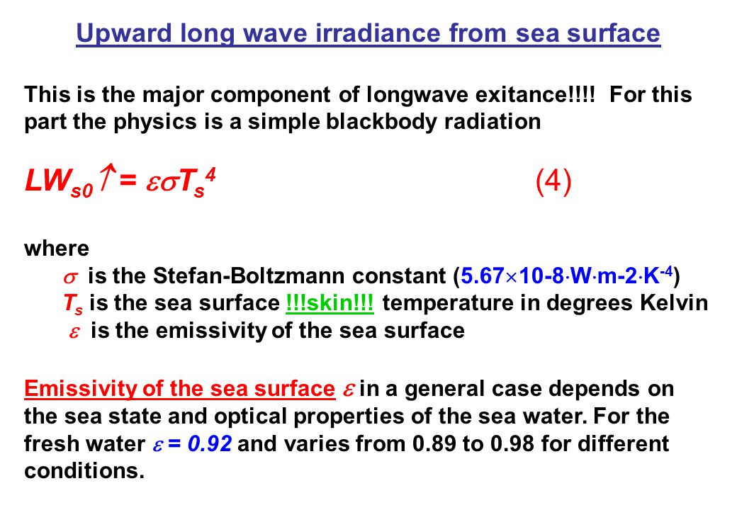 Upward long wave irradiance from sea surface This is the major component of longwave exitance!!!.