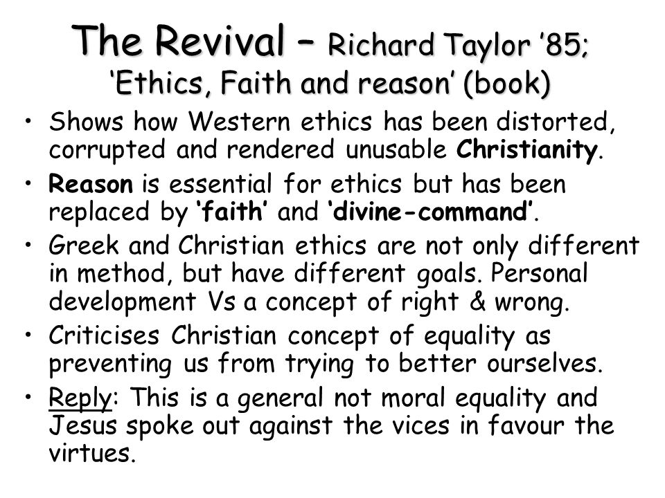 The Revival – Richard Taylor '85; 'Ethics, Faith and reason' (book) Shows how Western ethics has been distorted, corrupted and rendered unusable Chris