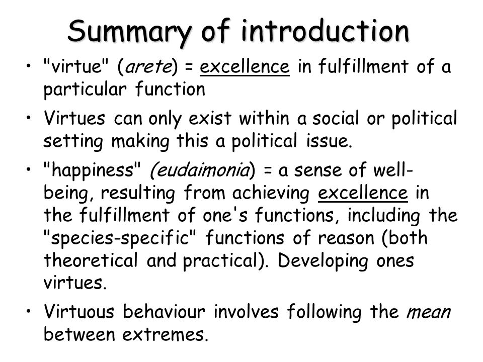 Disadvantages / Weaknesses It is difficult to define virtues and difficult to really know what the virtuous person would do in a given situation = impractical (R.