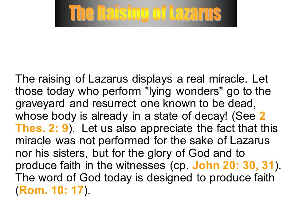 The raising of Lazarus displays a real miracle.