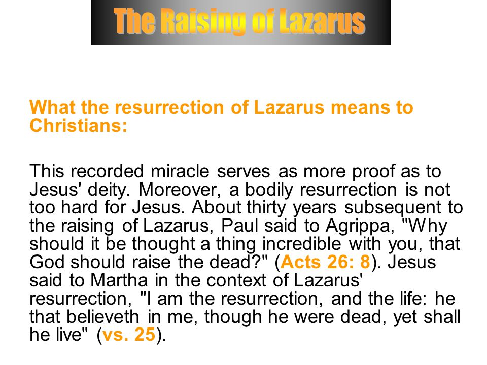 What the resurrection of Lazarus means to Christians: This recorded miracle serves as more proof as to Jesus deity.