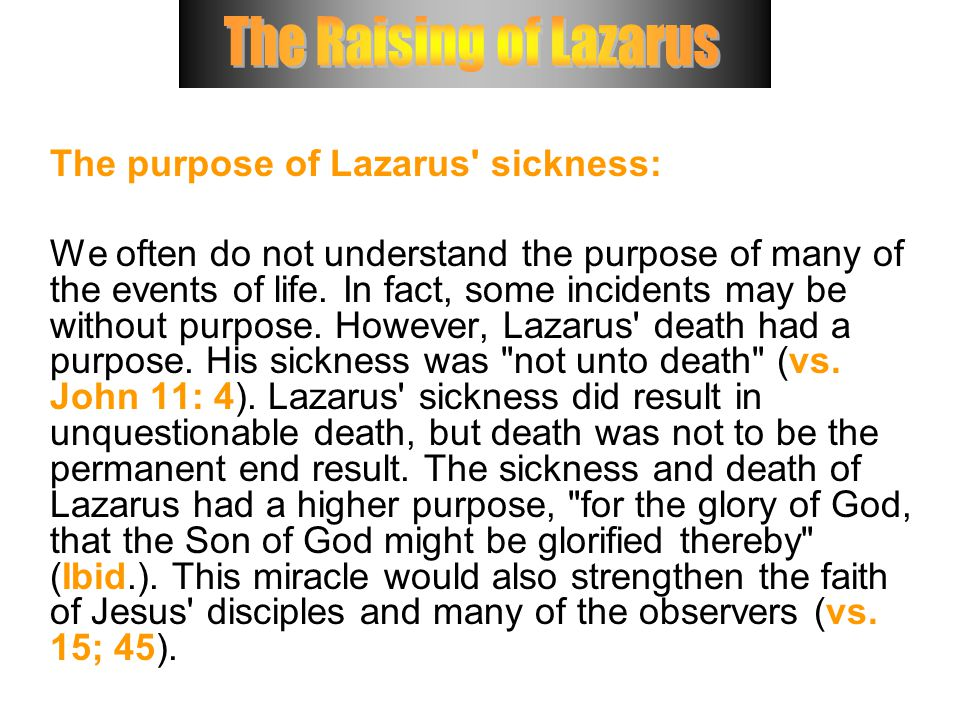 The purpose of Lazarus sickness: We often do not understand the purpose of many of the events of life.