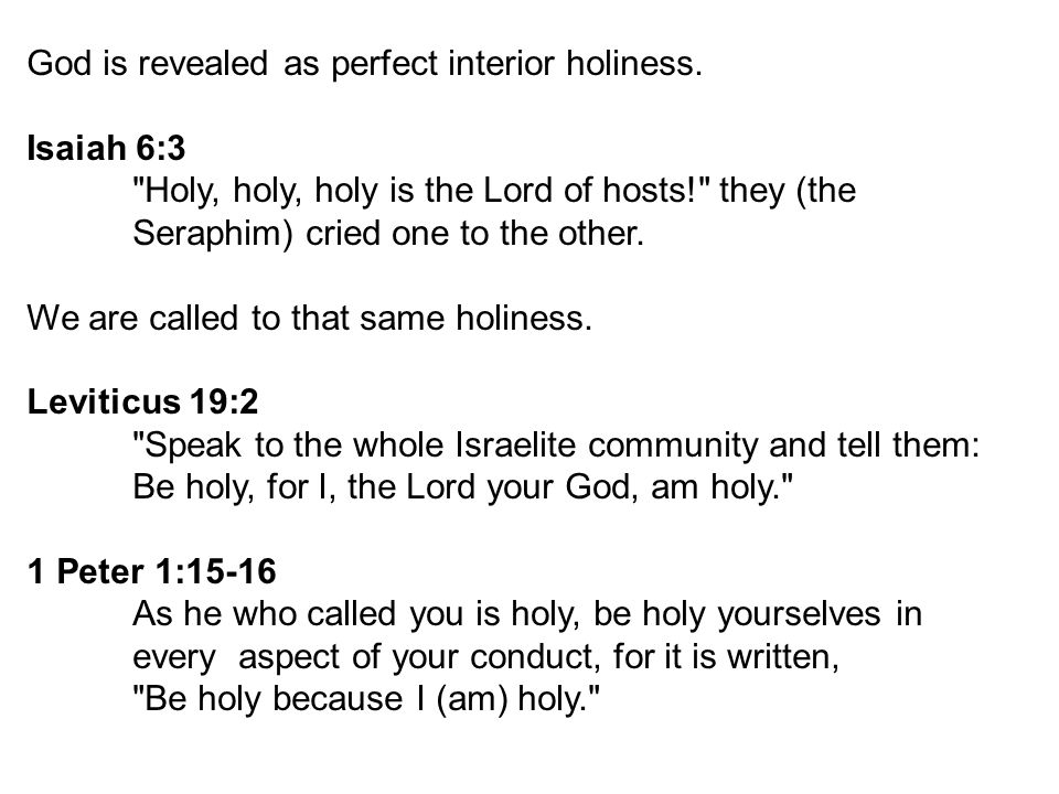God is revealed as perfect interior holiness.