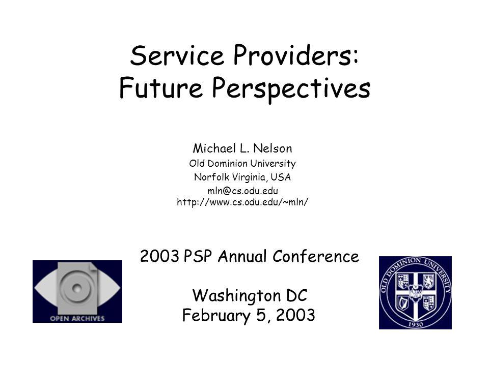 Service Providers: Future Perspectives Michael L.