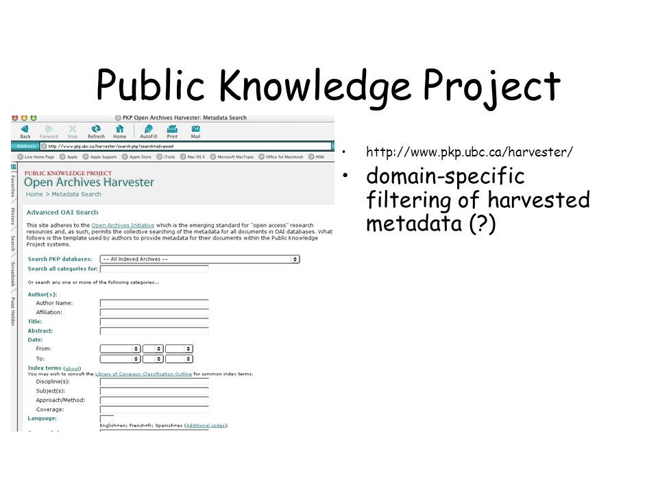Public Knowledge Project http://www.pkp.ubc.ca/harvester/ domain-specific filtering of harvested metadata (?)