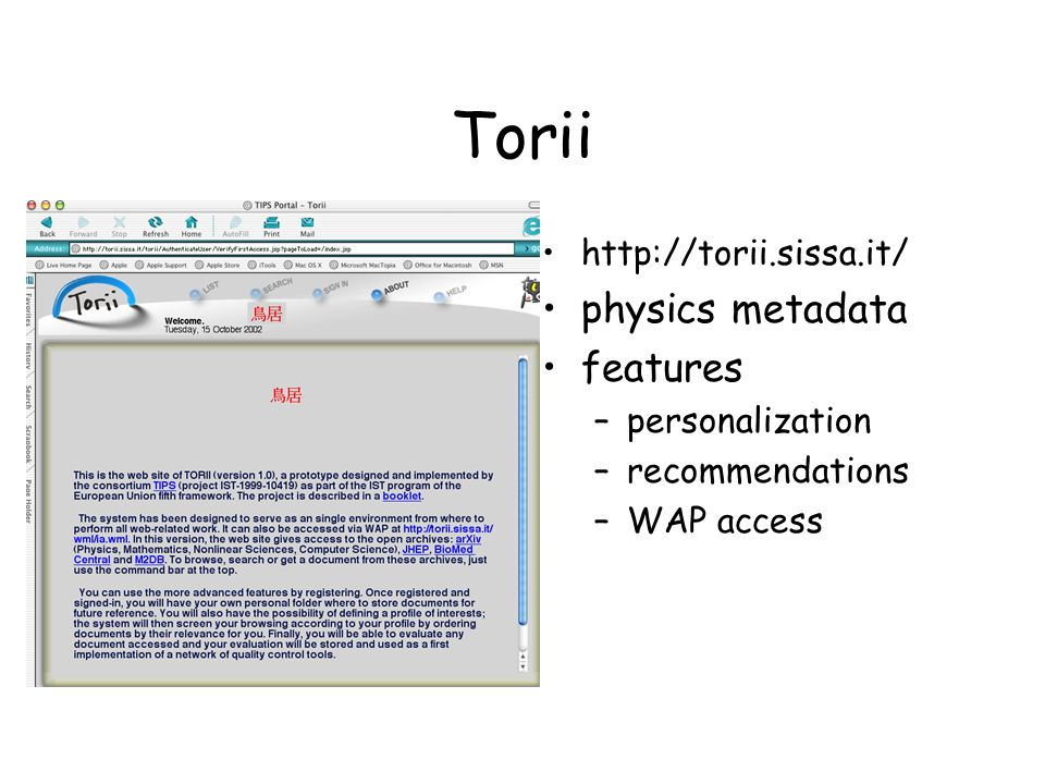 Torii http://torii.sissa.it/ physics metadata features –personalization –recommendations –WAP access