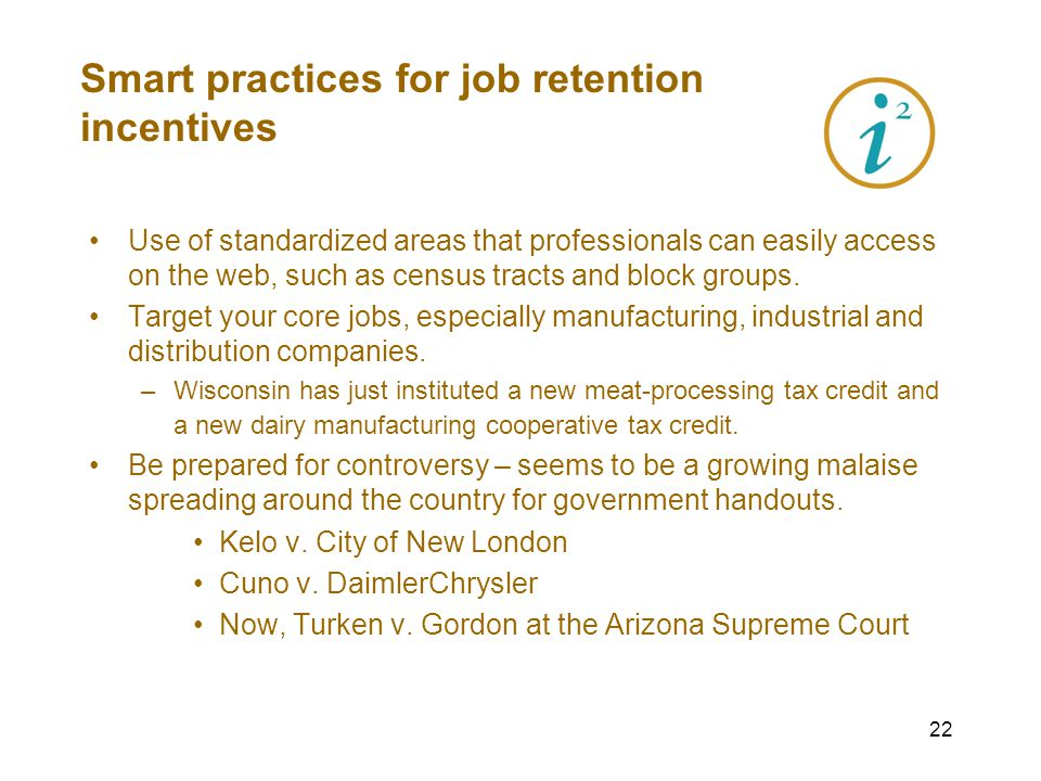 21 Smart practices for job retention incentives 10 % Increase in Production - Example