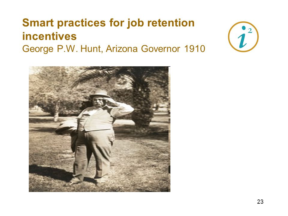 22 Smart practices for job retention incentives Use of standardized areas that professionals can easily access on the web, such as census tracts and block groups.