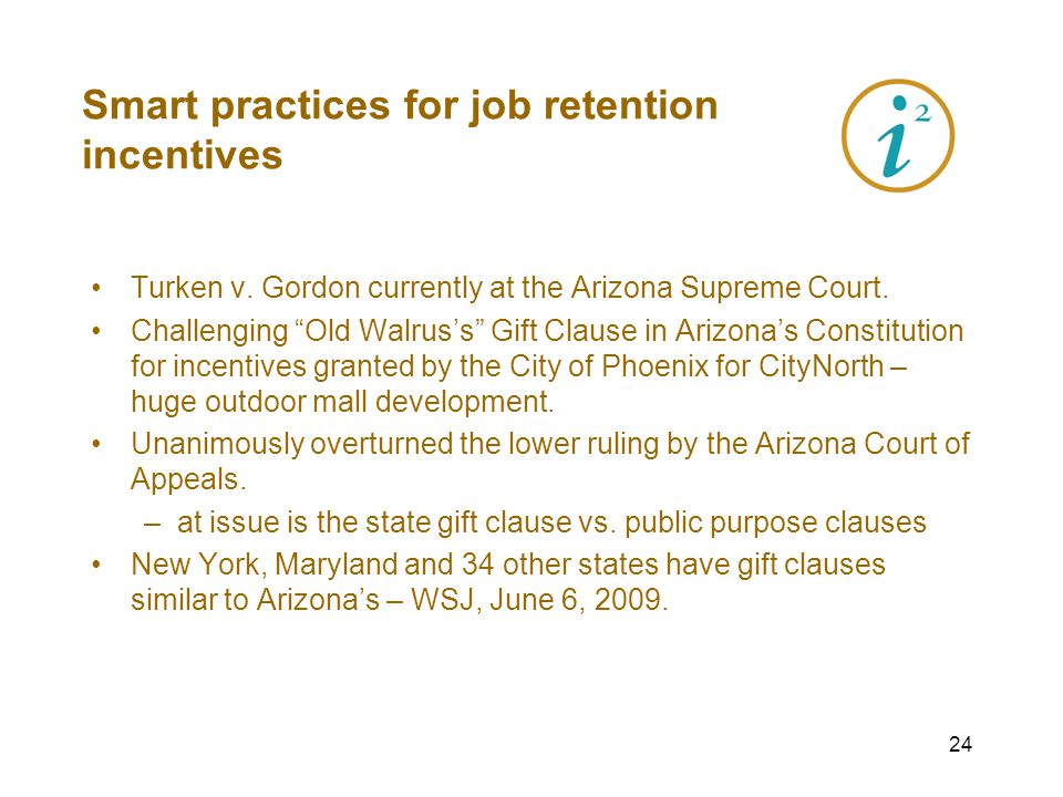 23 Smart practices for job retention incentives George P.W. Hunt, Arizona Governor 1910