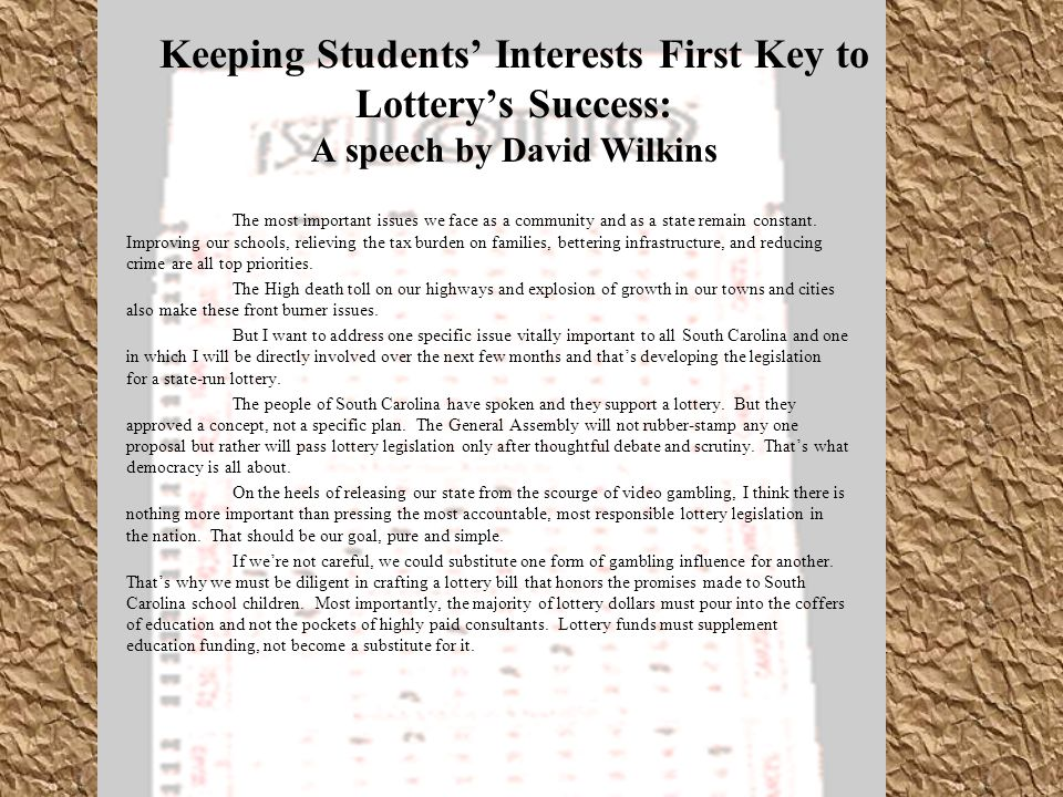 Keeping Students' Interests First Key to Lottery's Success: A speech by David Wilkins The most important issues we face as a community and as a state