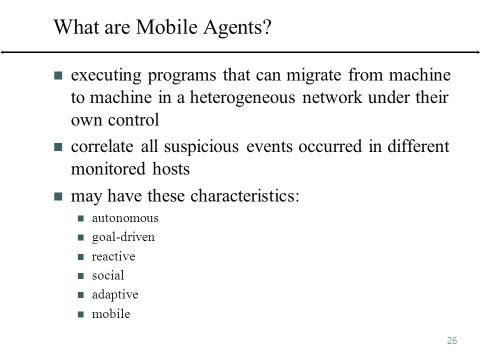 26 What are Mobile Agents.