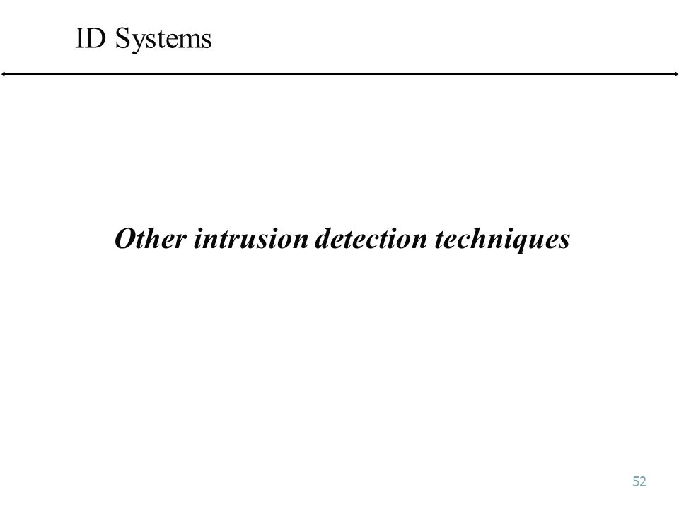 52 ID Systems Other intrusion detection techniques