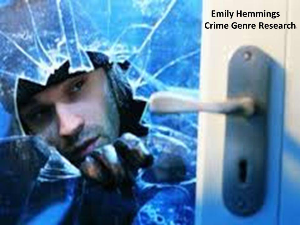 Crime Genre Emily Hemmings Crime Genre Research.