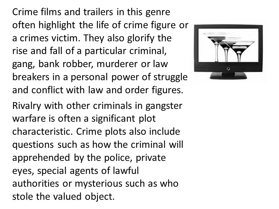 m Crime films and trailers in this genre often highlight the life of crime figure or a crimes victim.