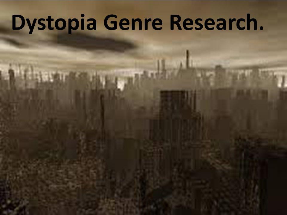 Dystopia Genre. Dystopia Genre Research.