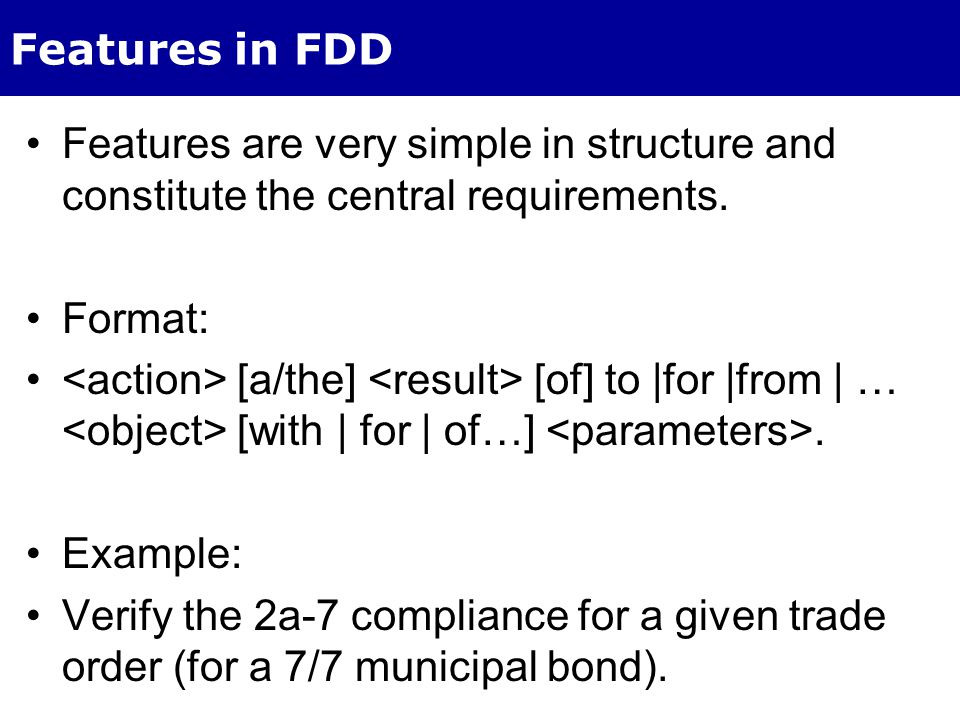 Features in FDD Features are very simple in structure and constitute the central requirements.