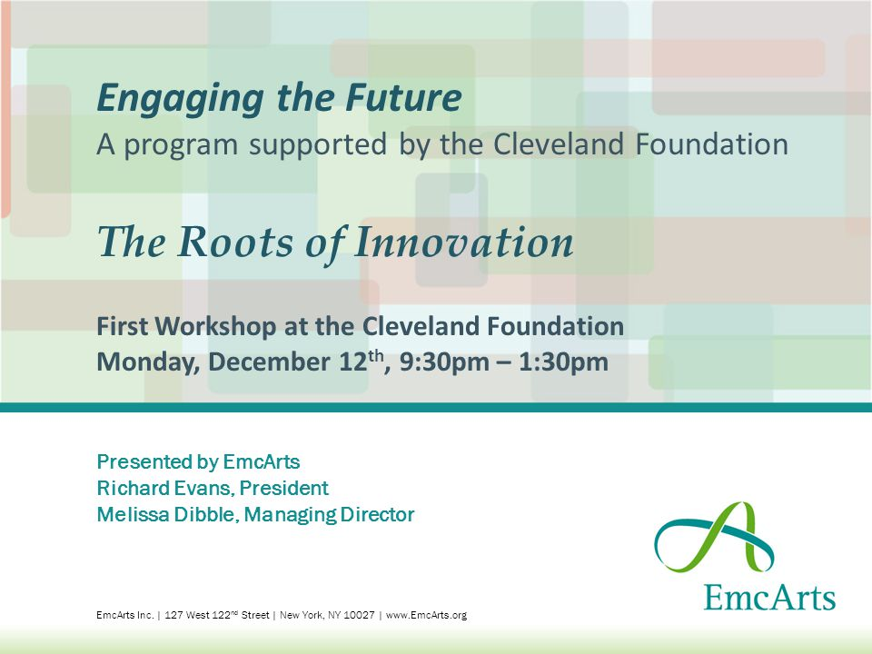 Presented by EmcArts Richard Evans, President Melissa Dibble, Managing Director EmcArts Inc.