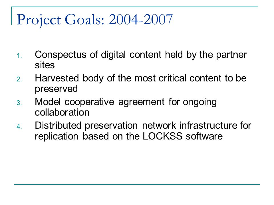 Project Goals: 2004-2007 1. Conspectus of digital content held by the partner sites 2.