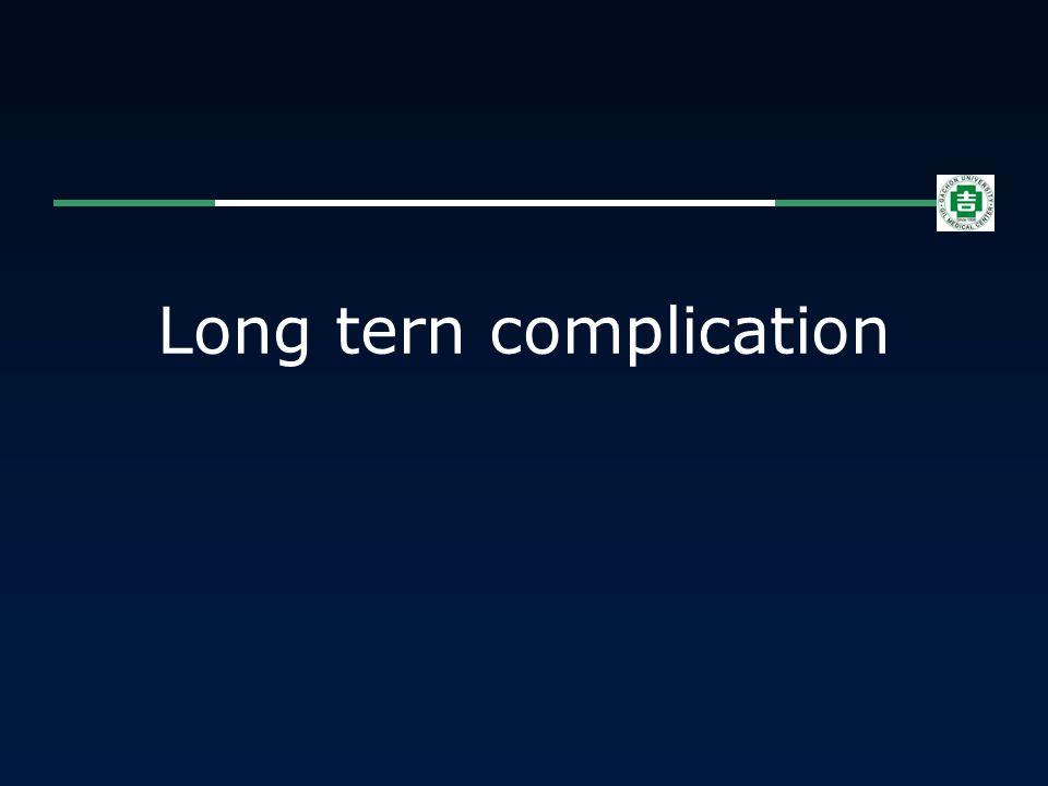 Long tern complication