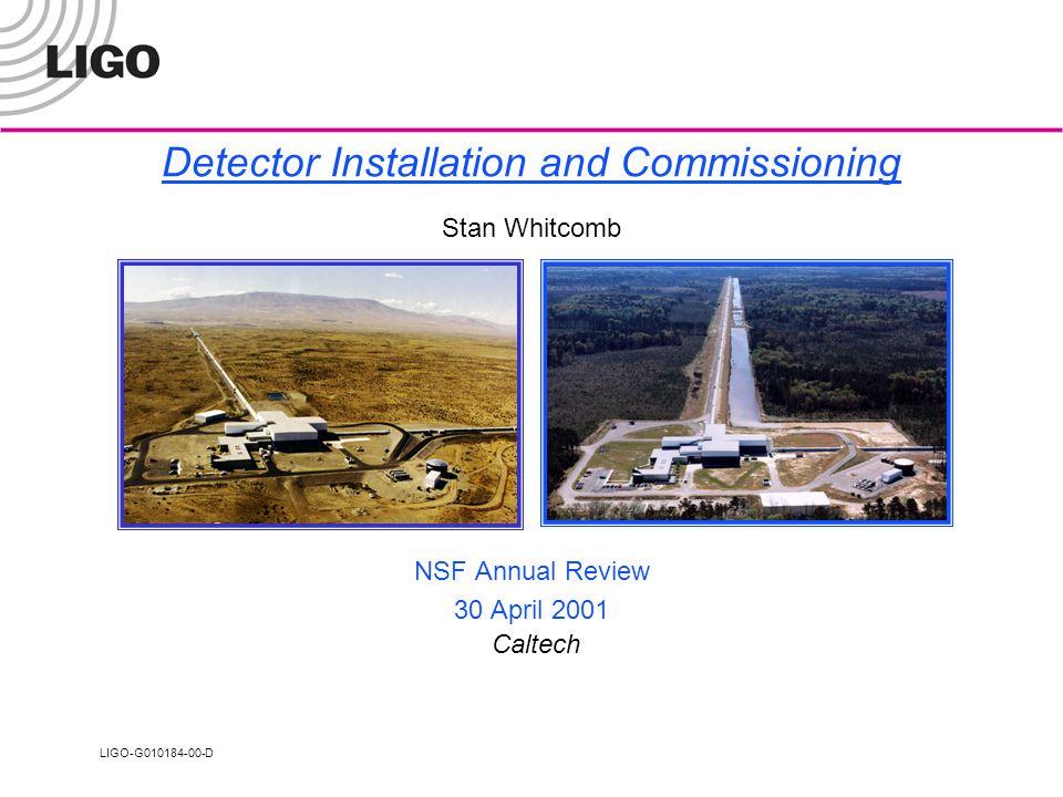 LIGO-G010184-00-D NSF Annual Review 2 LIGO Observatories 4 km + 2 km