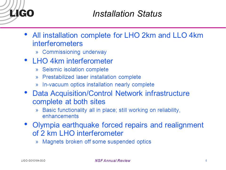 LIGO-G010184-00-D NSF Annual Review 16 Steps to Locking the Interferometer signal Laser X Arm Y Arm Composite Video
