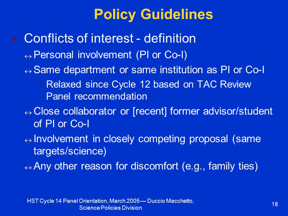 HST Cycle 14 Panel Orientation, March 2005 — Duccio Macchetto, Science Policies Division 18 Policy Guidelines ­ Conflicts of interest - definition  P
