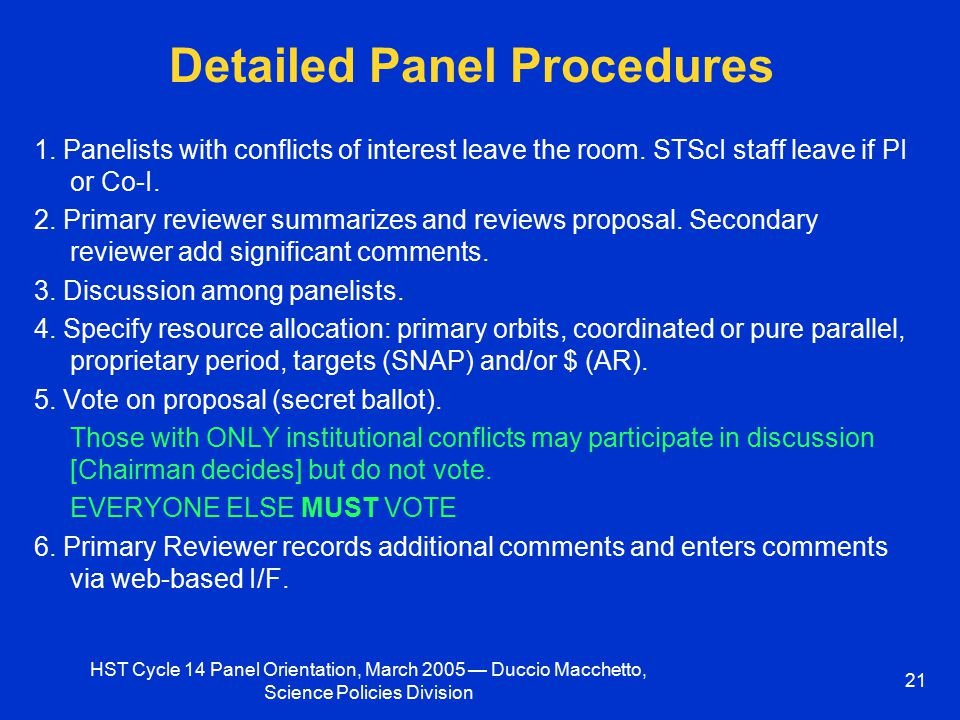 HST Cycle 14 Panel Orientation, March 2005 — Duccio Macchetto, Science Policies Division 21 Detailed Panel Procedures 1.