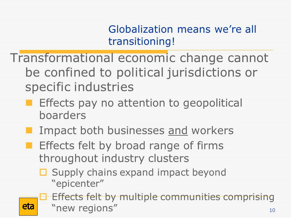 10 Globalization means we're all transitioning.