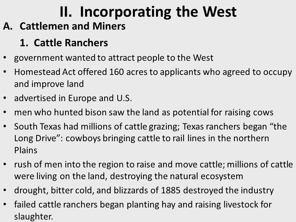 II.Incorporating the West A.Cattlemen and Miners 1.