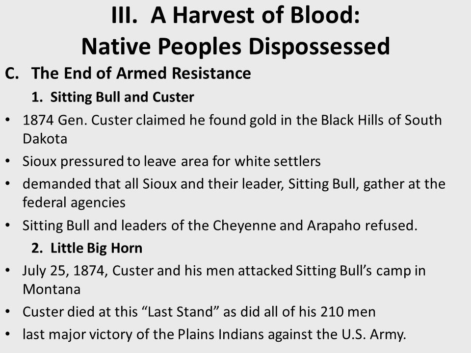 III.A Harvest of Blood: Native Peoples Dispossessed C.The End of Armed Resistance 1.
