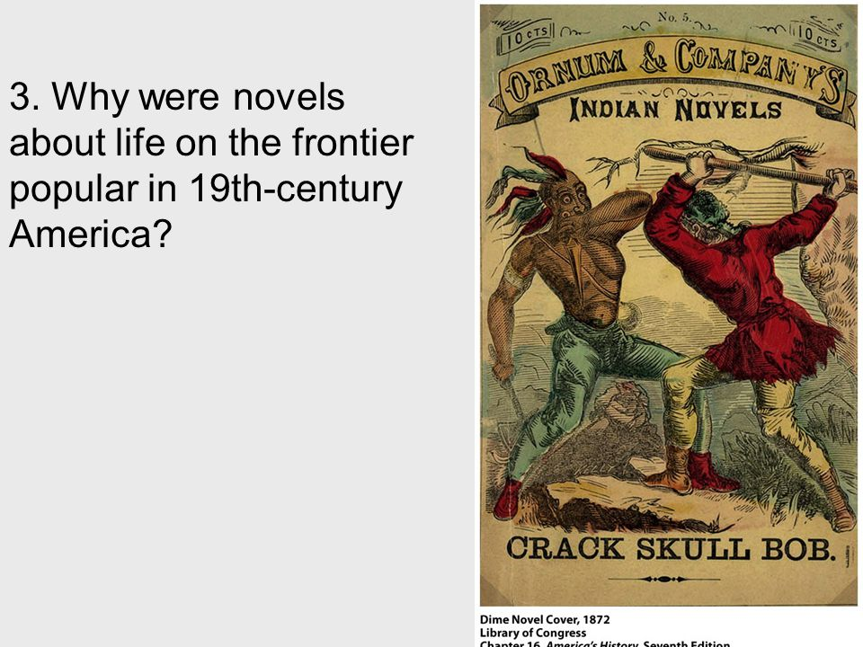 3. Why were novels about life on the frontier popular in 19th-century America?