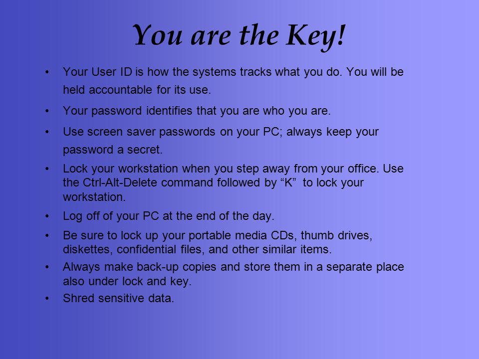 Your User ID is how the systems tracks what you do.