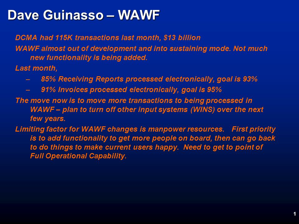 1 DCMA had 115K transactions last month, $13 billion WAWF almost out of development and into sustaining mode.